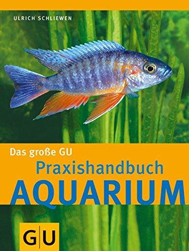 Preisvergleich Produktbild Aquarium, Das große GU Praxishandbuch