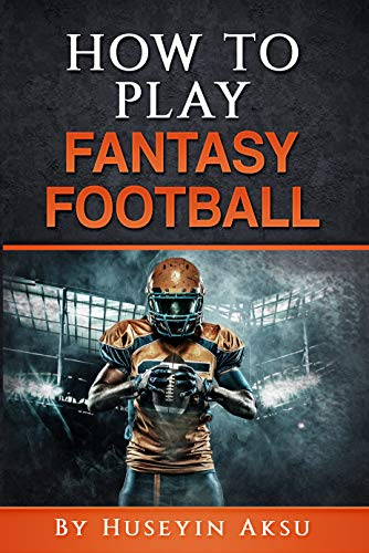 How To Play Fantasy Football (English Edition) por Huseyin Aksu
