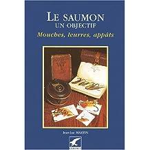 Le saumon : Un objectif. Mouches, leurres, appâts