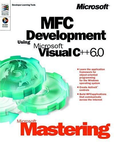 Preisvergleich Produktbild MFC Development Using Microsoft Visual C++ 6.0,  w. CD-ROM (Dv-Dlt Mastering)