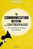 La communication interne en entreprise : Pour une compréhension systémique des organisations