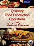 Quantity Food Production Operations and Indian Cuisine is a comprehensive textbook designed especially for the students of hotel management. The book covers the basics of volume cooking and Indian cuisine. The concepts are illustrated with the help o...