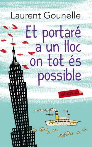 Et portaré a un lloc on tot és possible (Clàssica Book 928) (Catalan Edition) por Laurent Gounelle