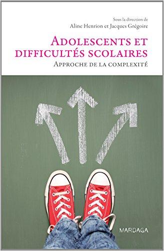 Adolescents et difficults scolaires. Approche de la complexit