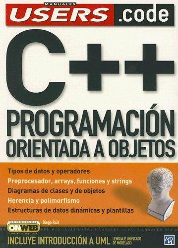 C++ Programacion Orientada A Objetos/C++ Programming (Manuales USERS) por Diego Ruiz