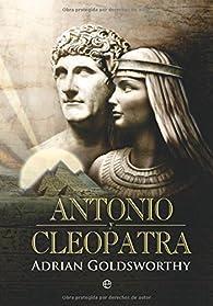 Antonio y Cleopatra par Adrian Goldsworthy