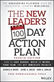 The New Leader's 100-Day Action Plan: How To Take Charge, Build Your Team, And Get Immediate Results, 4th Edition