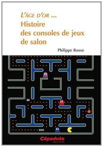 L'âge d'or ... Histoire des consoles de jeux de salon