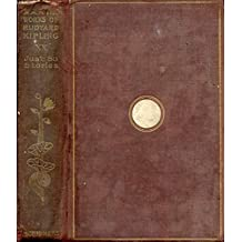 JUST SO STORIES FOR LITTLE CHILDREN (THE WRITINGS IN PROSE AND VERSE OF RUDYARD KIPLING)