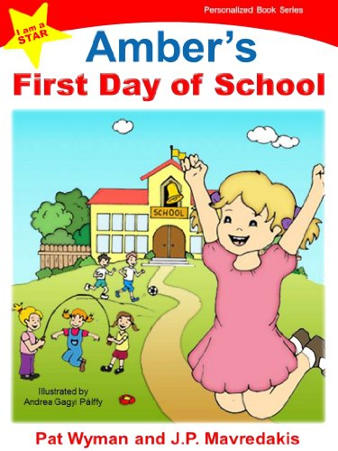 Amber's First Day of School (I am a STAR Personalized Book Series 1) (English Edition) PDF Books