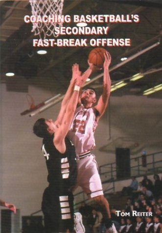 Coaching Basketball's Secondary Fast-Break Offense (Art & Science of Coaching) por Tom Reiter