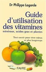 Guide d'utilisation des vitamines, minéraux, acides gras et plantes