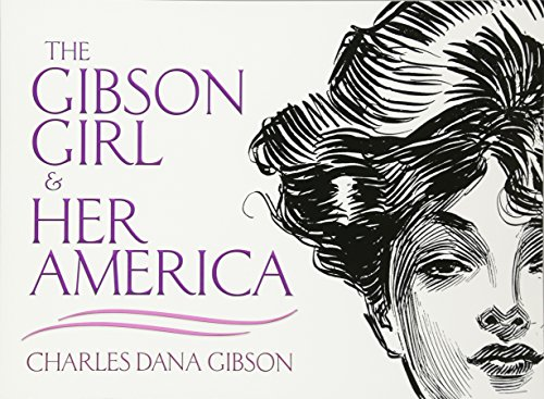 The Gibson Girl and Her America: The Best Drawings of Charles Dana Gibson (Dover Fine Art, History of Art) por Charles Dana Gibson