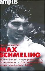 Max Schmeling: Berufsboxer, Propagandafigur, Unternehmer: Die Geschichte eines deutschen Idols hier kaufen