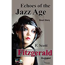 Echoes of the Jazz Age (Illustrated): Short Story (English Edition)