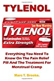 Tylenol: Everything You Need To Know On The Pain Relief Pill And The Treatment For Menstrual Cramp