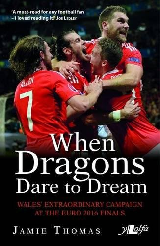 when-dragons-dare-to-dream-waless-extraordinary-campaign-at-the-euro-2016-finals