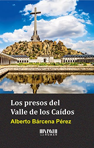 Los presos del Valle de los Caídos (Spanish Edition)