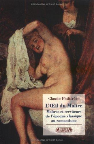 L'Oeil du Maître : Maîtres et serviteurs, de l'époque classique au romantisme