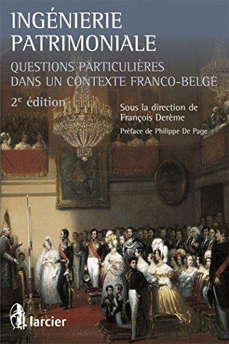 Ingénierie patrimoniale : Questions particulières dans un contexte franco-belge por François Derème