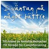Till minne av Annette Axmacher - Till förmån för Cancerforskning