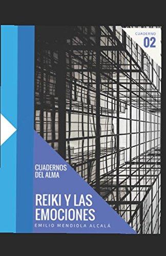 Reiki y las Emociones (Cuadernos del Alma) por Emilio Mendiola Alcalá
