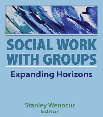 Social Work With Groups: Expanding Horizons por Stanley Wenocur