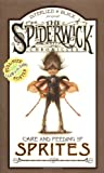 Arthur Spiderwick's Care and Feeding of Sprites (Spiderwick Chronicle)