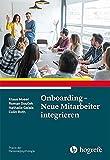 Onboarding - Neue Mitarbeiter integrieren (Praxis der Personalpsychologie) - Klaus Moser, Roman Sou?ek, Nathalie Galais, Colin Roth
