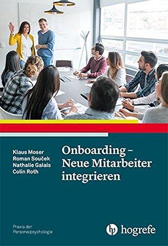 Onboarding - Neue Mitarbeiter integrieren (Praxis der Personalpsychologie)
