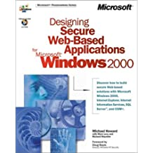 Designing Secure Web-Based Applications for Microsoft Windows 2000, w. CD-ROM (DV-MPS Designing)