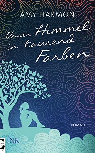 Unser Himmel in tausend Farben (German Edition)