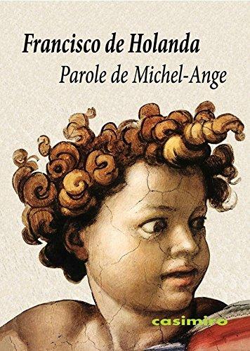 Parole de Michel-Ange par Francisco de Holanda