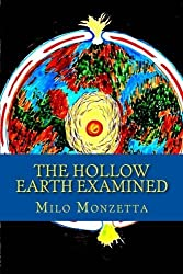 The Hollow Earth Examined by Milo Monzetta (2012-06-18)
