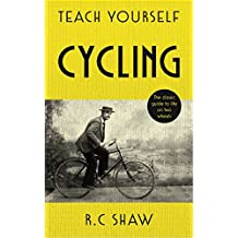 Teach Yourself Cycling: The classic guide to life on two wheels (English Edition)