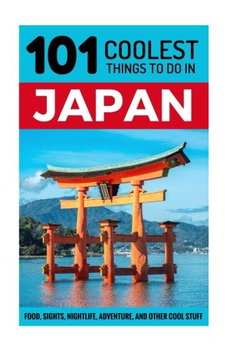 japan-japan-travel-guide-101-coolest-things-to-do-in-japan-tokyo-travel-kyoto-travel-osaka-travel-hi