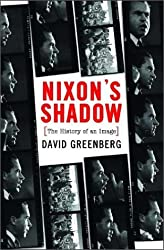Nixon's Shadow: The History of an Image by David Greenberg (2003-10-06)