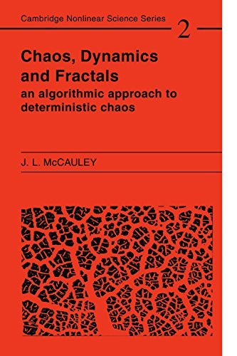 Chaos, Dynamics, and Fractals: An Algorithmic Approach to Deterministic Chaos (Cambridge Nonlinear Science Series) by Joseph L. McCauley (1994-06-24)