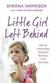 Little Girl Left Behind by [Harrison, Sheena]