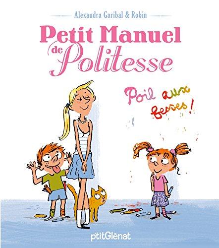 Petit manuel de politesse : Poils aux fesses ! par Alexandra Garibal