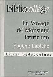 Le Voyage de Monsieur Perrichon, Eugène Labiche : Livret pédagogique