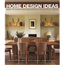 Home Design Ideas: How to Plan and Decorate a Beautiful Home