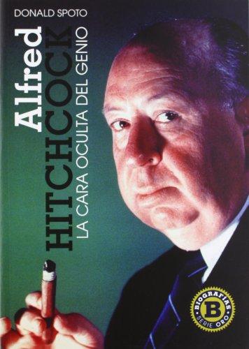 Alfred Hitchcock: La cara oculta del genio (Cine (t & B)) por Donald Spoto