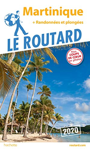 Guide du Routard Martinique 2020: + randos et plongées