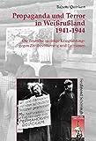 Propaganda und Terror in Weißrußland 1941-1944: Die deutsche