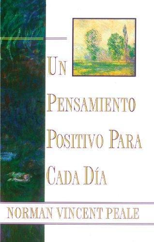Un Pensamiento Positiva Para Cada Dia (Positive Thinking Every Day): (positive Thinking Every Day)