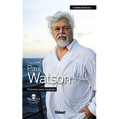 Capitaine Paul Watson: Entretien avec un pirate