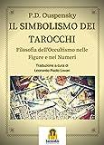 Scarica Libro Il Simbolismo dei Tarocchi Filosofia dell occultismo nelle figure e nei numeri (PDF,EPUB,MOBI) Online Italiano Gratis