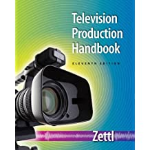 Television Production Handbook (Wadsworth Series in Broadcast and Production) by Herbert Zettl (2011-01-01)