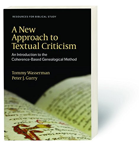 A New Approach to Textual Criticism: An Introduction to the Coherence-Based Genealogical Method